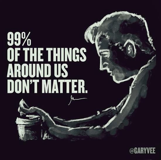 99% of the things around us dont matter - 99% вещей вокруг нас не важны